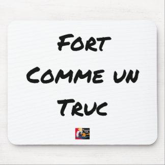 Tapis De Souris FORT COMME UN TRUC - Jeux de mots - Francois Ville