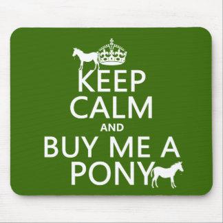 Tapis De Souris Gardez le calme et achetez-moi un poney