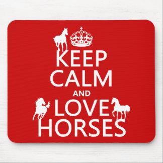 Tapis De Souris Gardez le calme et aimez les chevaux - toutes les