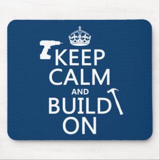 Tapis De Souris Gardez le calme et le construisez sur (toute