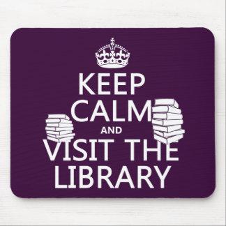 Tapis De Souris Gardez le calme et visitez la bibliothèque - dans