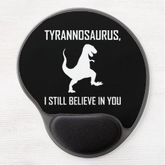 Tapis De Souris Gel Je crois toujours le Tyrannosaurus Rex