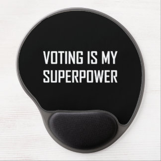 Tapis De Souris Gel Le vote est la ma superpuissance