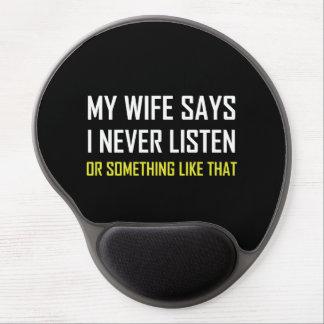 Tapis De Souris Gel L'épouse dit n'écoutent jamais