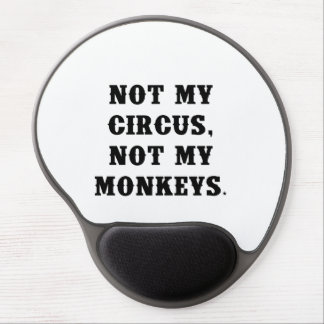 Tapis De Souris Gel Non mon cirque, non mes singes
