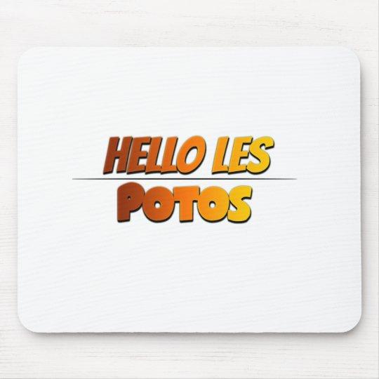 Tapis de souris Hello les potos !