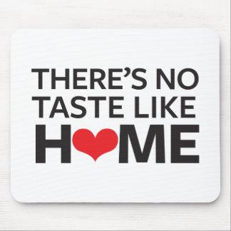 Tapis De Souris Il n'y a aucun goût comme la maison