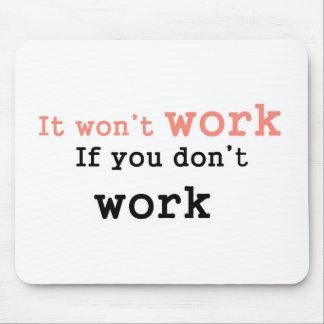 Tapis De Souris Il won'work si vous ne travaillez pas