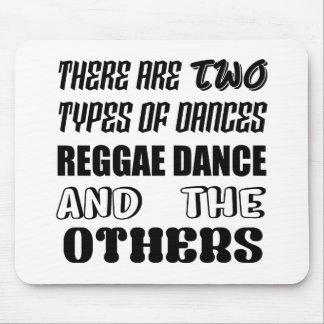 Tapis De Souris Il y a deux types de danse de reggae de danse et