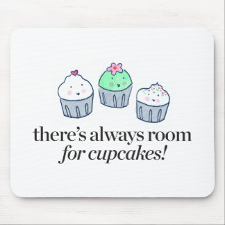 Tapis De Souris Il y a toujours pièce pour des petits gâteaux