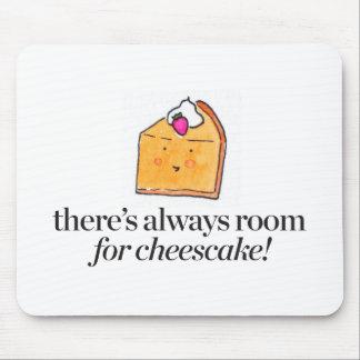Tapis De Souris Il y a toujours pièce pour le gâteau au fromage