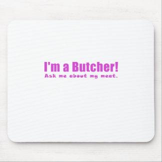 Tapis De Souris Im un boucher m'interrogent au sujet de ma viande