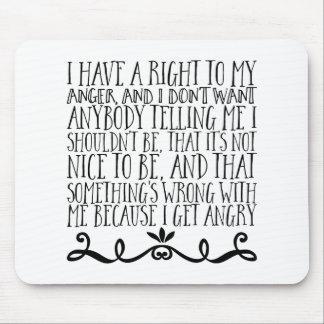 Tapis De Souris J'ai un droit à ma colère, et je ne veux pas