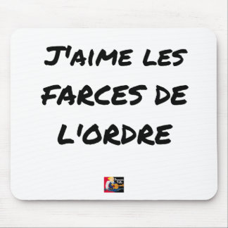 Tapis De Souris J'aime les FARCES de l'ordre - Jeux de Mots