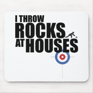 Tapis De Souris Je jette des roches au bordage de maisons