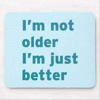 Tapis De Souris Je ne suis pas plus âgé je suis simplement