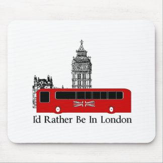 Tapis De Souris Je serais plutôt à Londres