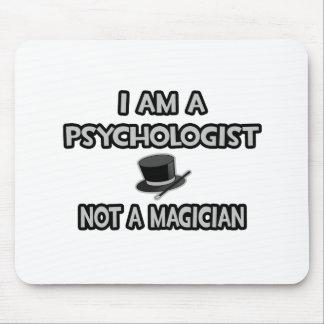 Tapis De Souris Je suis un psychologue… pas un magicien