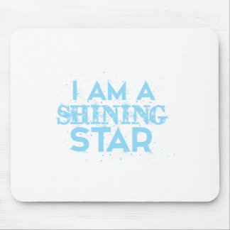 Tapis De Souris Je suis une étoile brillante