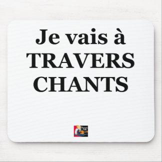 Tapis De Souris Je vais à TRAVERS CHANTS - Jeux de Mots