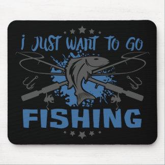 Tapis De Souris Je veux juste aller pêcher
