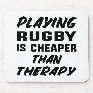 Tapis De Souris Jouer au rugby est meilleur marché que la thérapie