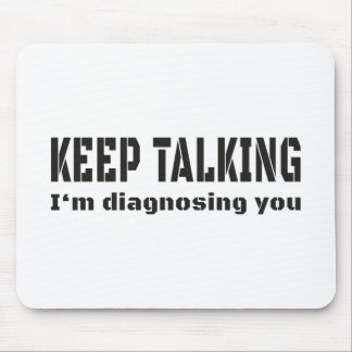 Tapis De Souris Keep parlant je vous diagnostique