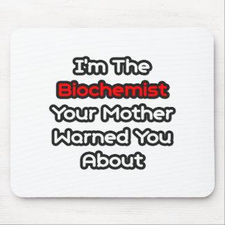 Tapis De Souris La mère de biochimiste… vous a avertis environ