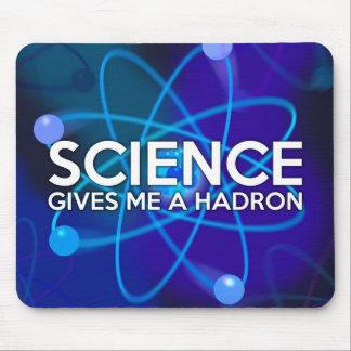TAPIS DE SOURIS LA SCIENCE ME DONNE UN HADRON
