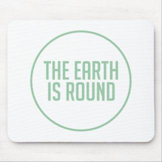 Tapis De Souris La terre est ronde