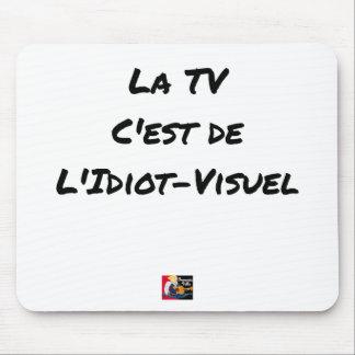 Tapis De Souris LA TV, C'EST DE L'IDIOT-VISUEL - Jeux de mots