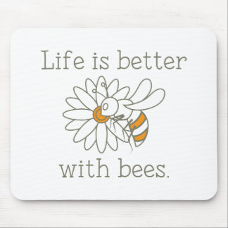 Tapis De Souris La vie est meilleure avec des abeilles