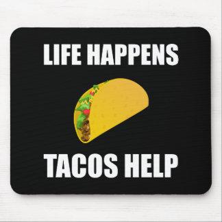 Tapis De Souris La vie se produit aide de tacos