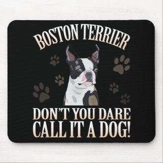 Tapis De Souris Le chien de Boston Terrier ne font pas vous appel