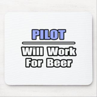 Tapis De Souris Le pilote… travaillera pour la bière