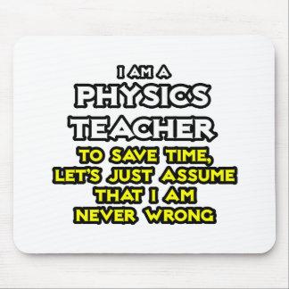 Tapis De Souris Le professeur de physique… supposent que je n'ai