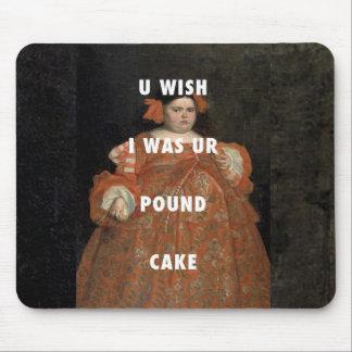 Tapis De Souris Le souhait I était votre Poundcake Mousepad