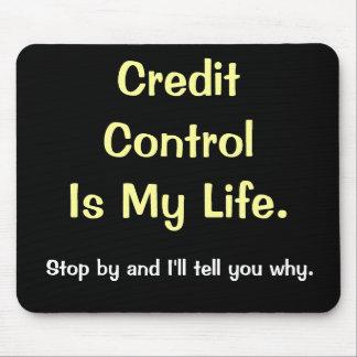 Tapis De Souris L'encadrement du crédit est ma vie - énonciation d