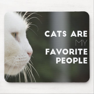 Tapis De Souris Les chats sont mes personnes préférées