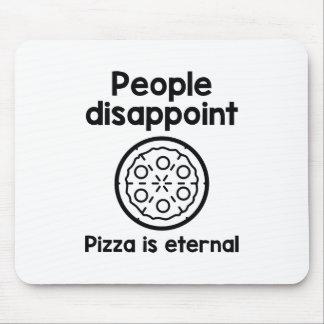 Tapis De Souris Les gens déçoivent la pizza sont éternels