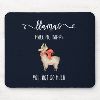 Tapis De Souris Les lamas vous rendent m'heureux, pas tellement
