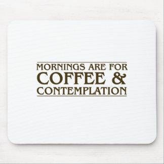 Tapis De Souris Les matins sont pour le café et la contemplation