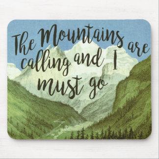 Tapis De Souris Les montagnes appellent et je dois aller tapis de