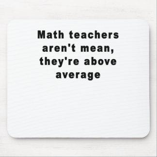 Tapis De Souris Les professeurs de maths ne sont pas moyens, ils