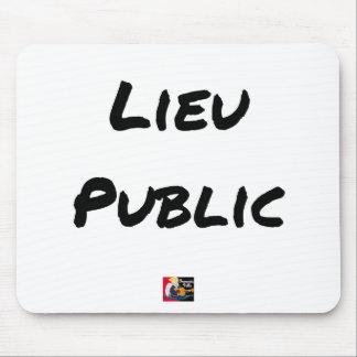 Tapis De Souris LIEU PUBLIC - Jeux de mots - Francois Ville