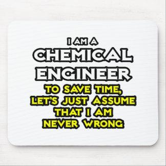 Tapis De Souris L'ingénieur chimiste… supposent que je n'ai jamais