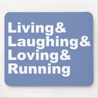 Tapis De Souris Living&Laughing&Loving&RUNNING (blanc)