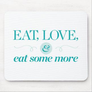 Tapis De Souris Mangez, aimez et mangez encore plus