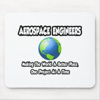 Tapis De Souris Monde d'ingénieur aérospatial… un meilleur endroit