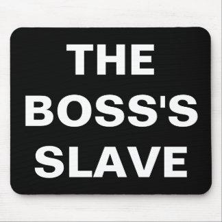 Tapis De Souris Mousepad l'esclave du patron